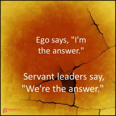 Text on orange background: Ego says I'm the answer. Servant leaders say we're the answer.